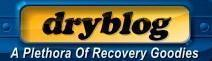 dryblog.blogspot.com - Alcoholism, addiction, and recovery - Support resources, quotes & jokes - Updated one day at a time!